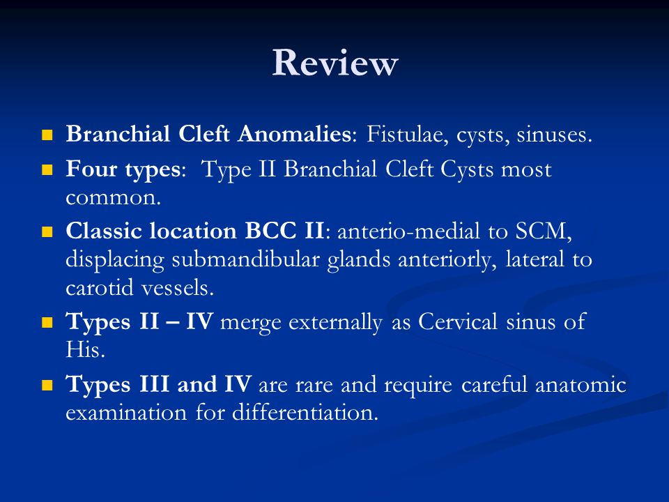 Review Branchial Cleft Anomalies: Fistulae, cysts, sinuses.