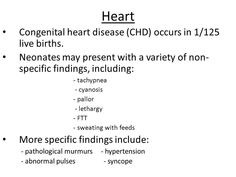 Heart Congenital heart disease (CHD) occurs in 1/125 live births.