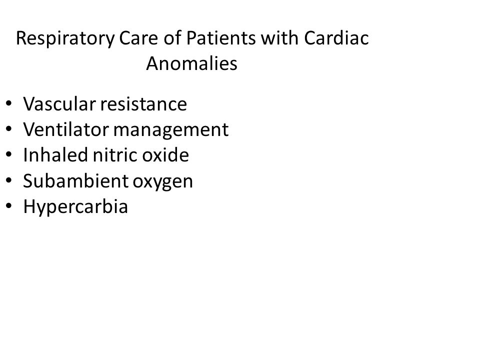 Respiratory Care of Patients with Cardiac Anomalies