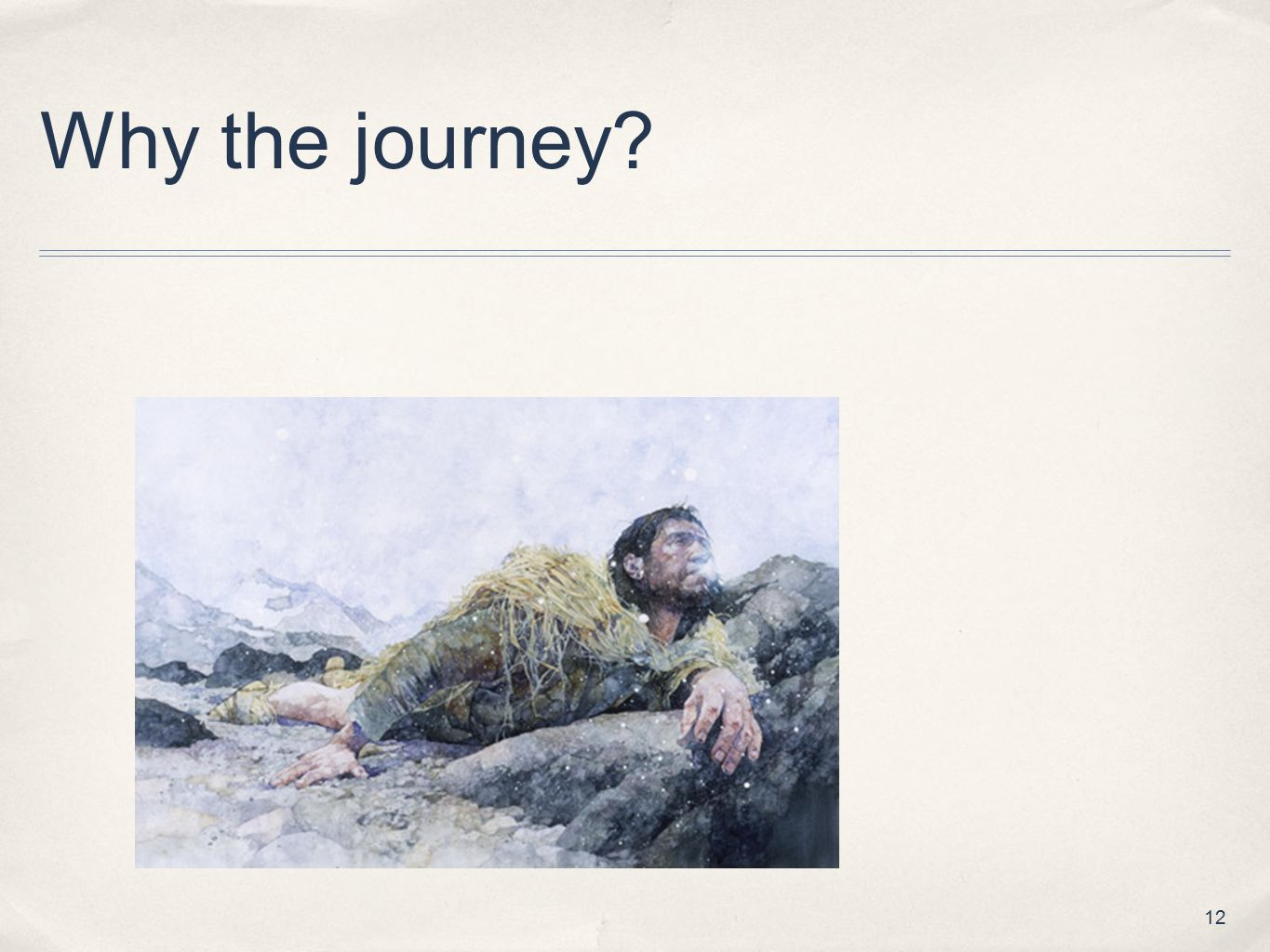Why the journey