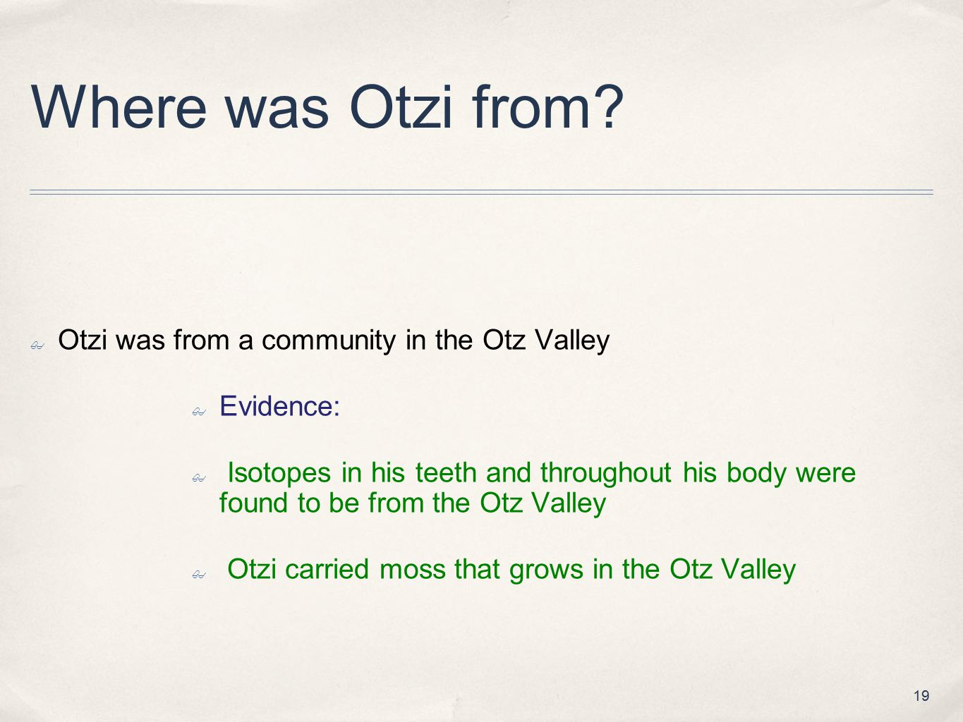 Where was Otzi from Otzi was from a community in the Otz Valley