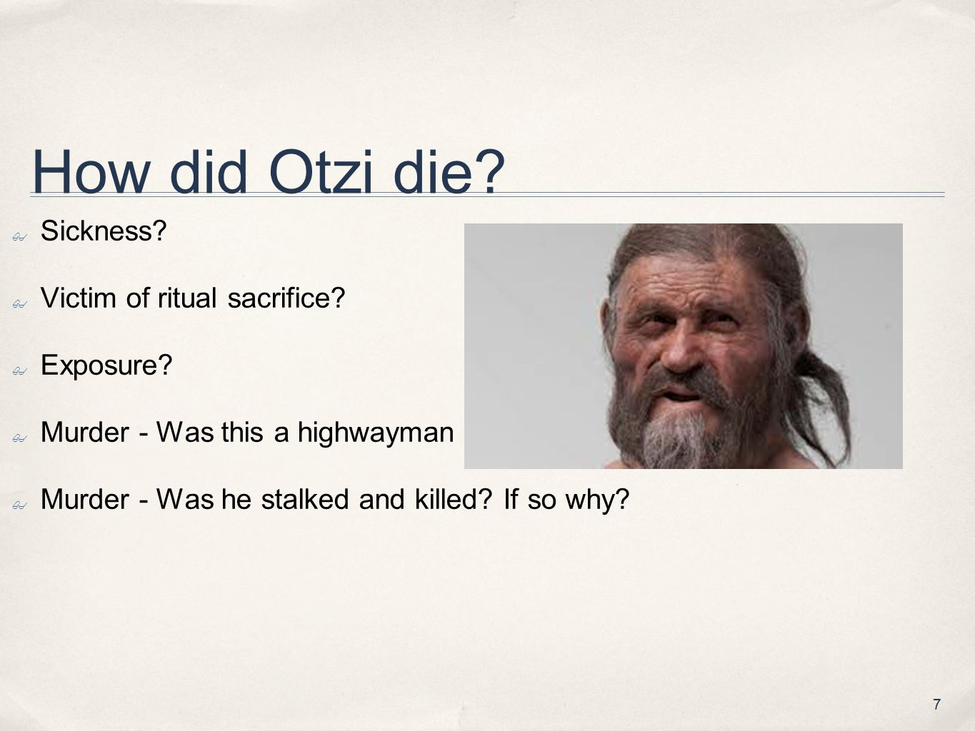 How did Otzi die Sickness Victim of ritual sacrifice Exposure