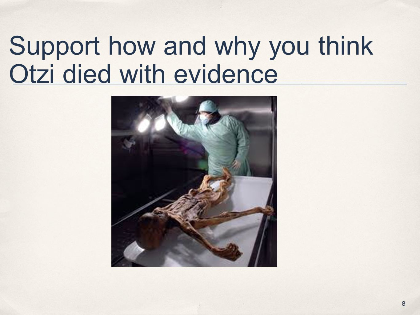 Support how and why you think Otzi died with evidence