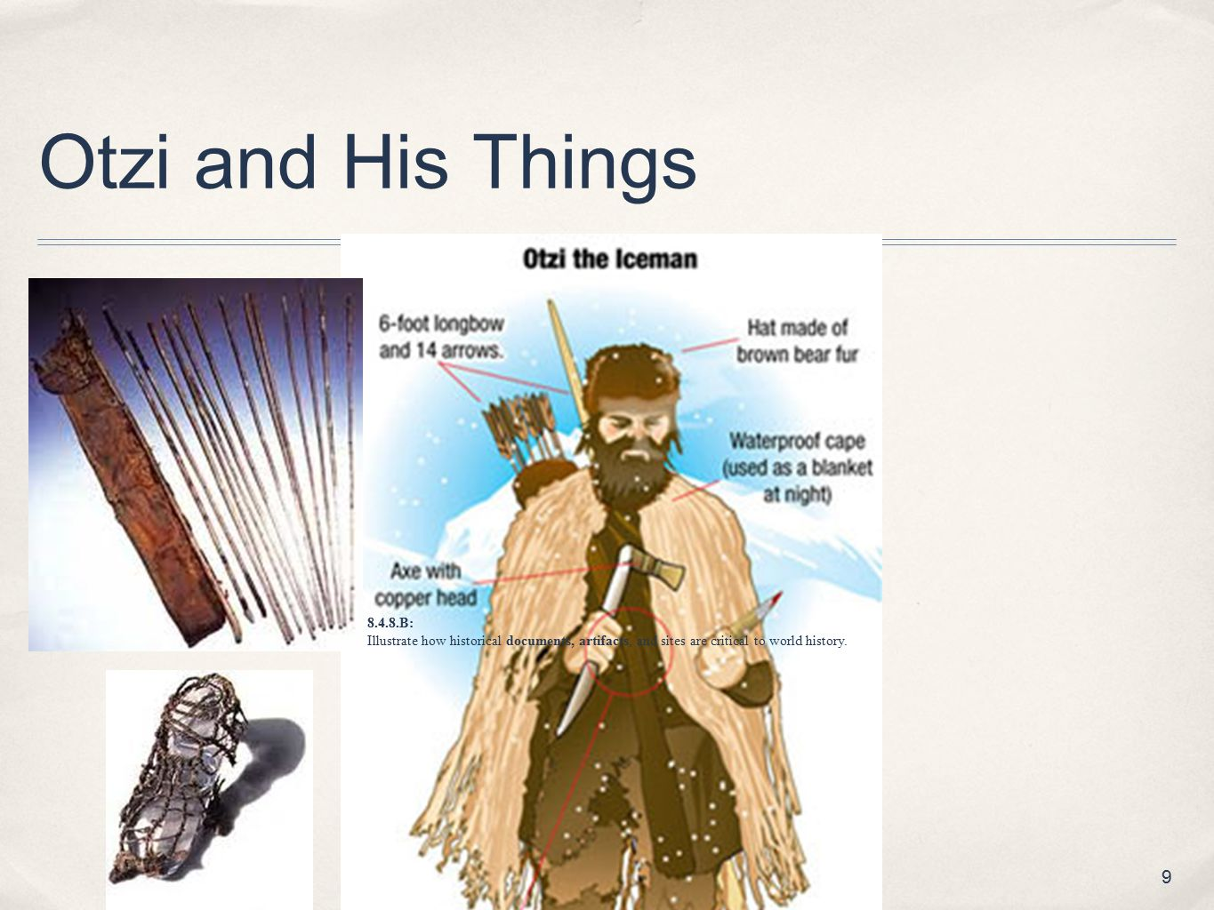 Otzi and His Things 8.4.8.B: Illustrate how historical documents, artifacts, and sites are critical to world history.