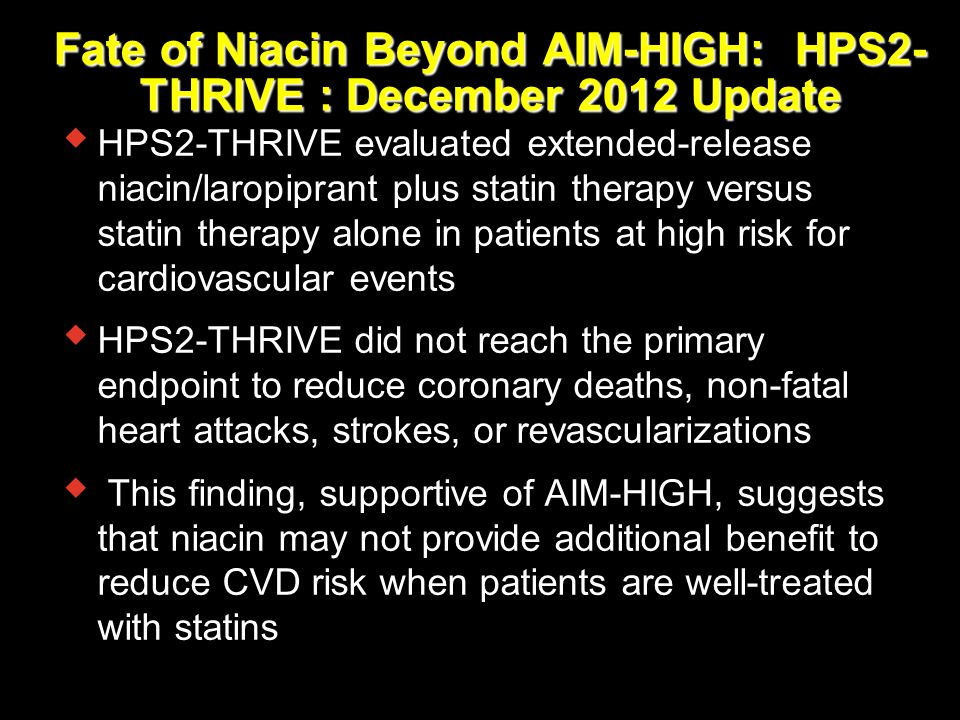 Fate of Niacin Beyond AIM-HIGH: HPS2-THRIVE : December 2012 Update