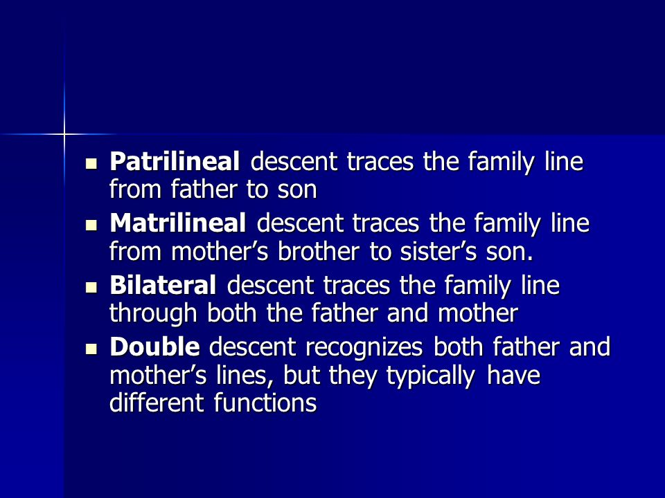 Patrilineal descent traces the family line from father to son