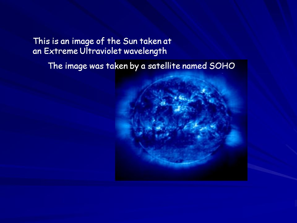 This is an image of the Sun taken at an Extreme Ultraviolet wavelength