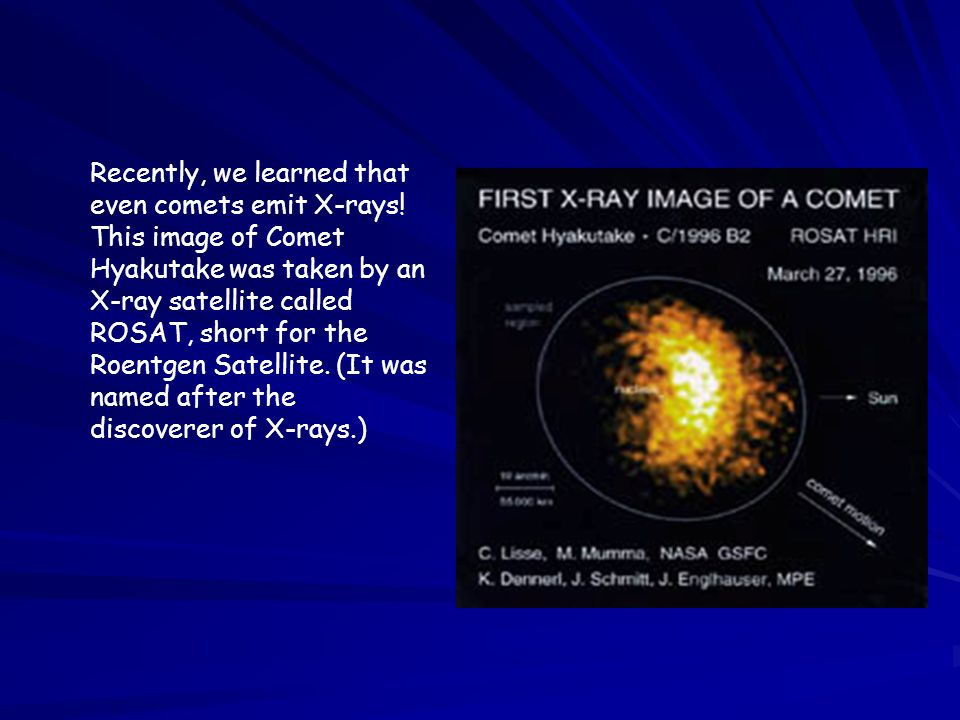 Recently, we learned that even comets emit X-rays
