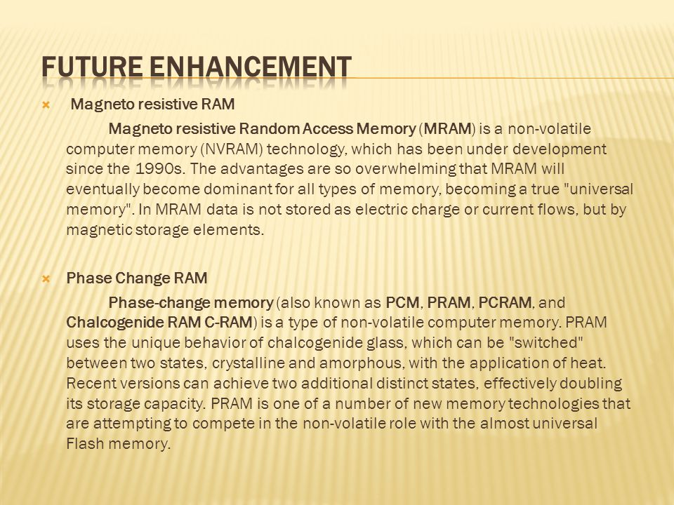 FUTURE ENHANCEMENT Magneto resistive RAM