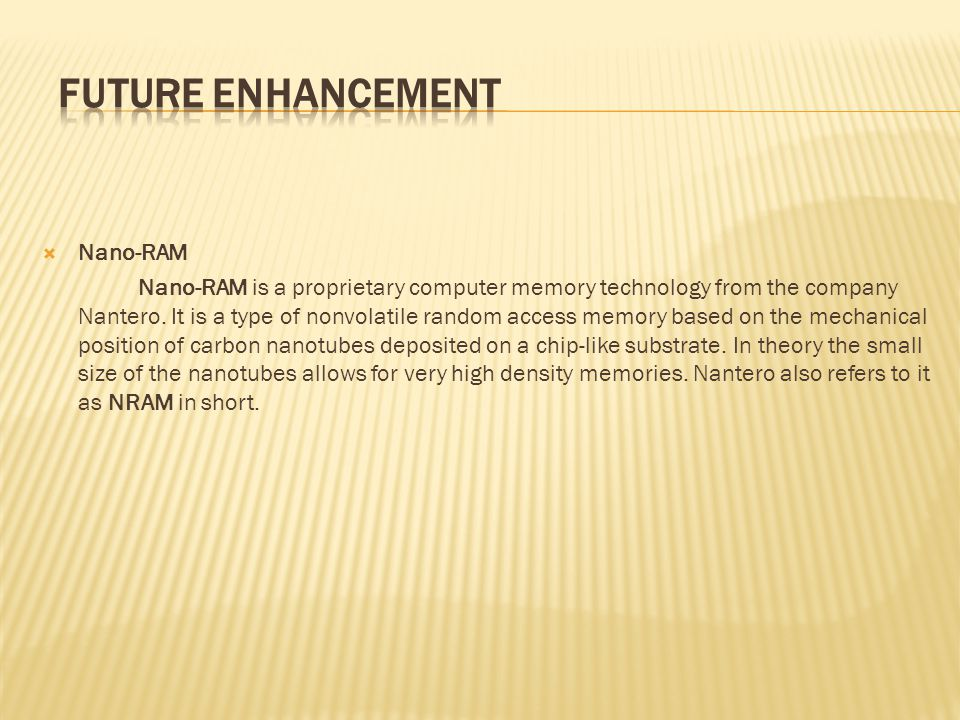 FUTURE ENHANCEMENT Nano-RAM