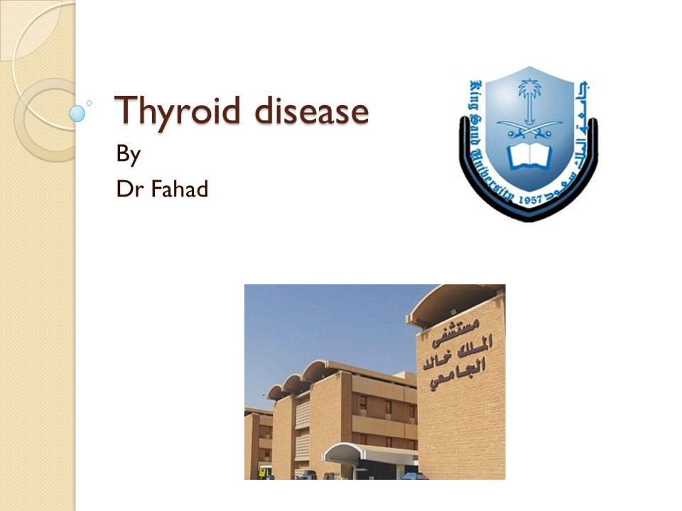 Thyroid disease By Dr Fahad