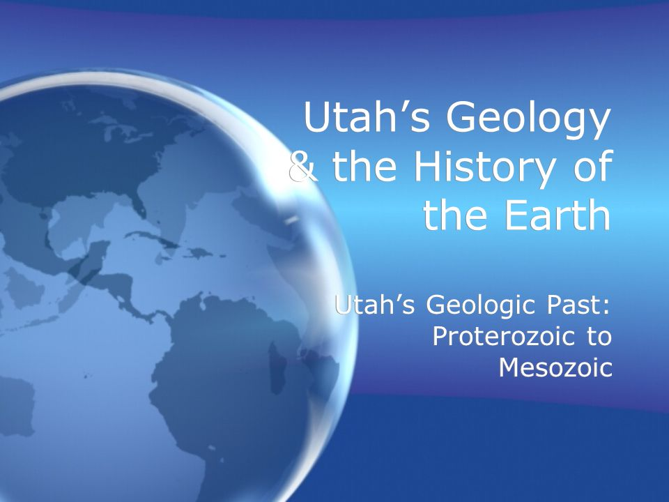 Utah's Geology & the History of the Earth