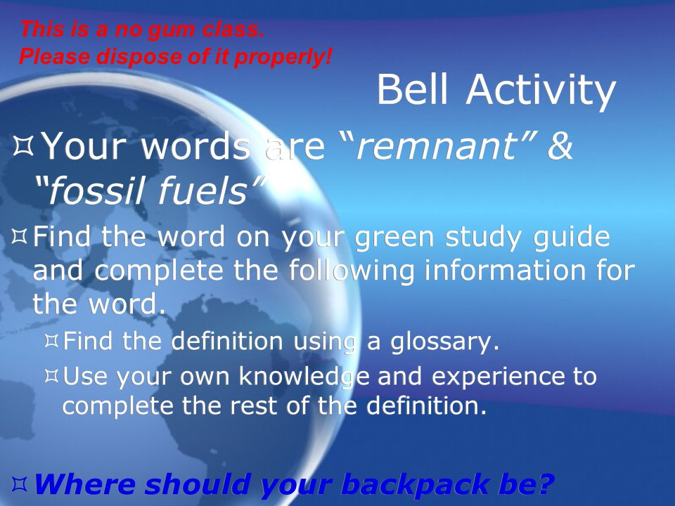 Bell Activity Your words are remnant & fossil fuels