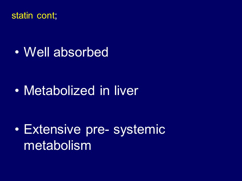 Extensive pre- systemic metabolism