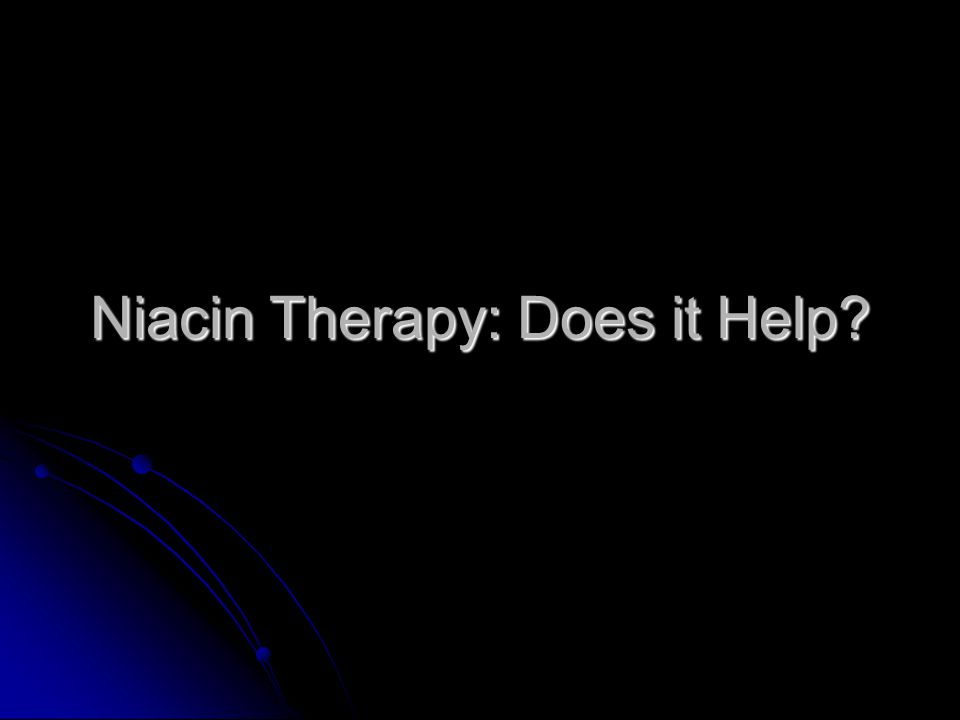 Niacin Therapy: Does it Help
