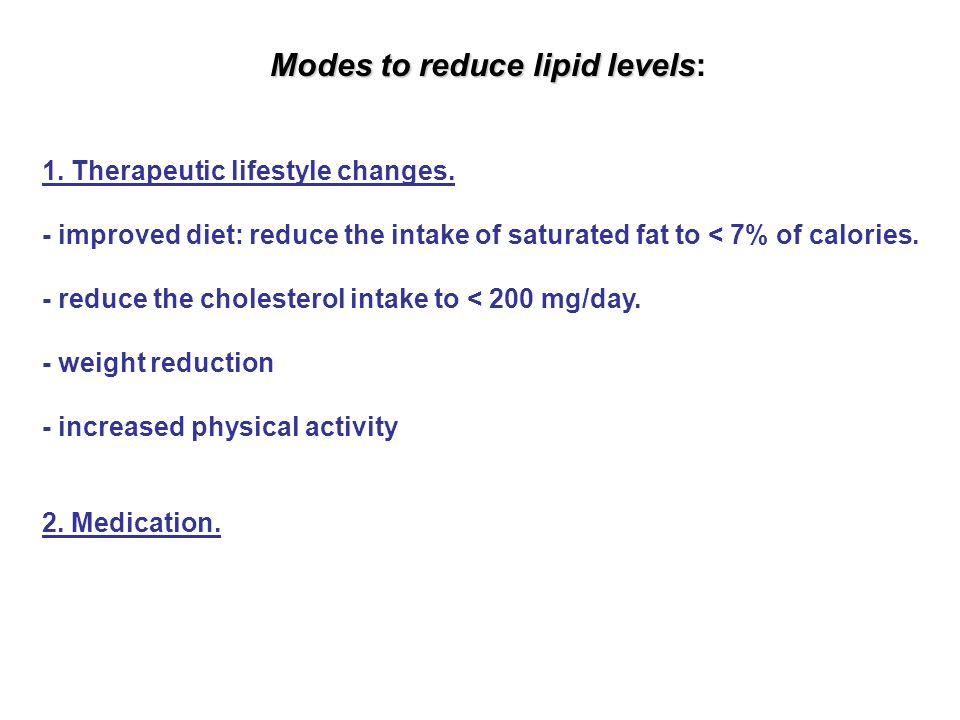 Modes to reduce lipid levels: