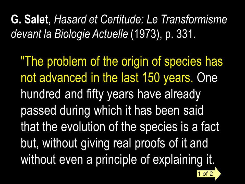 G. Salet, Hasard et Certitude: Le Transformisme devant la Biologie Actuelle (1973), p. 331.