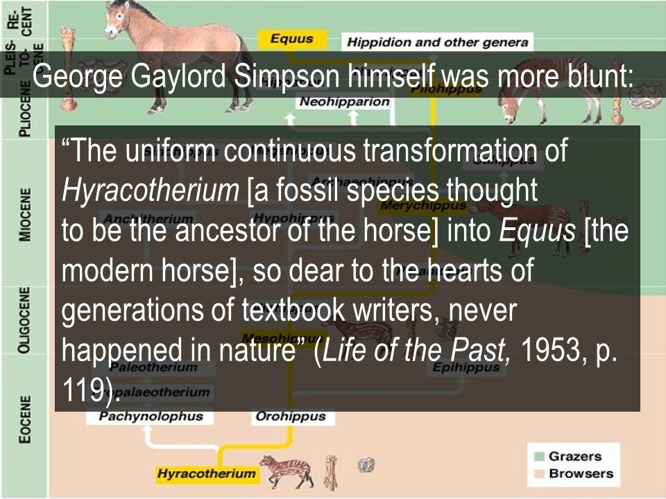 George Gaylord Simpson himself was more blunt: