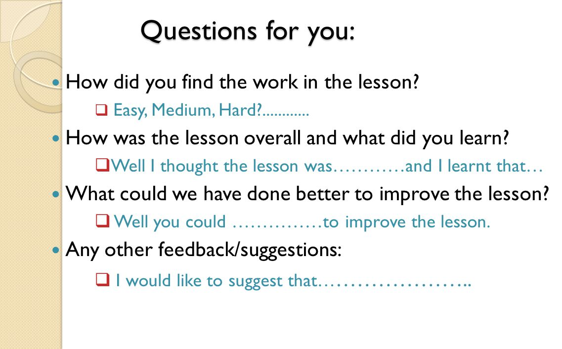 Questions for you: How did you find the work in the lesson