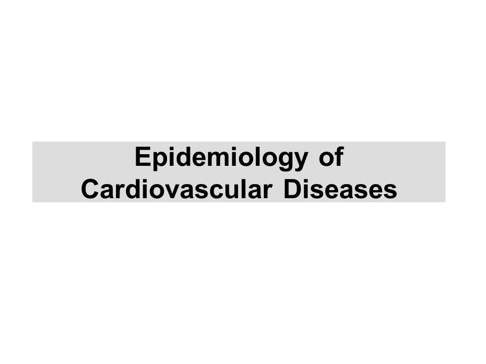 Epidemiology of Cardiovascular Diseases