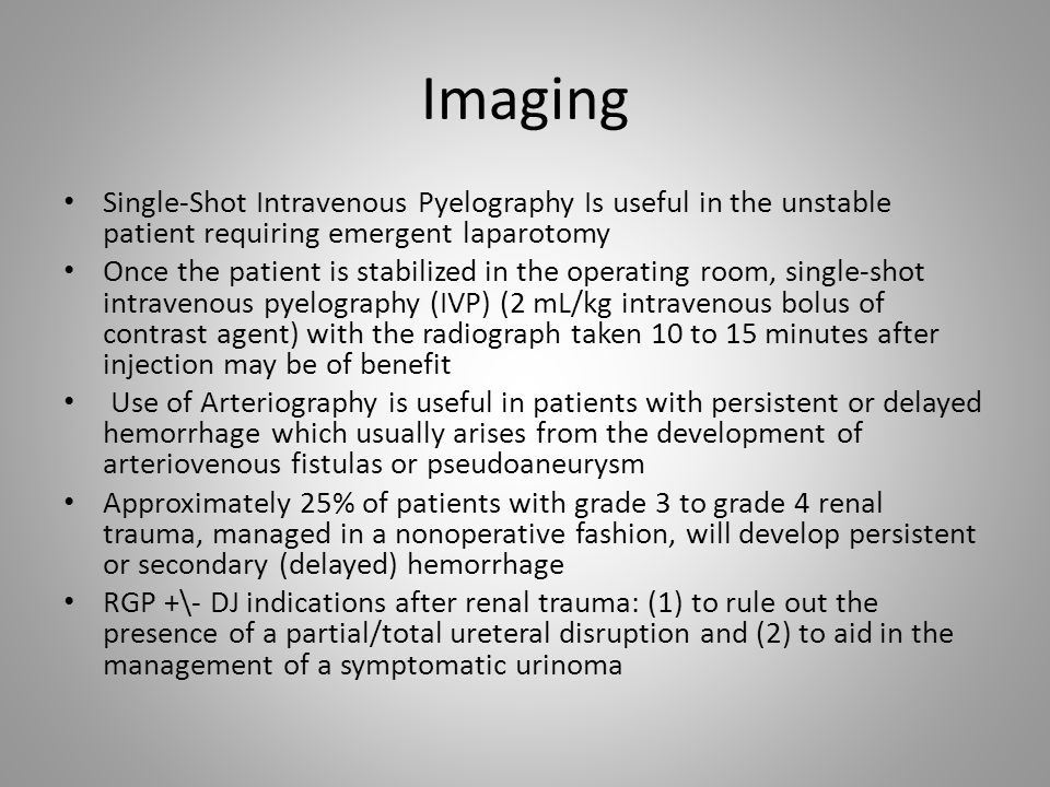 Imaging Single-Shot Intravenous Pyelography Is useful in the unstable patient requiring emergent laparotomy.