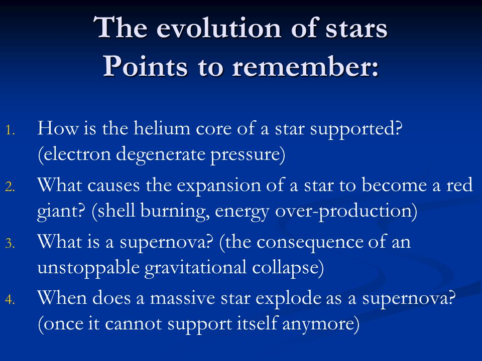 The evolution of stars Points to remember: