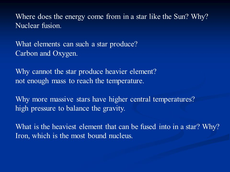 Where does the energy come from in a star like the Sun Why