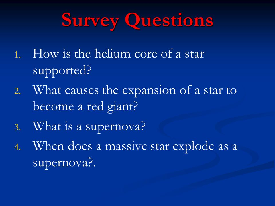 Survey Questions How is the helium core of a star supported
