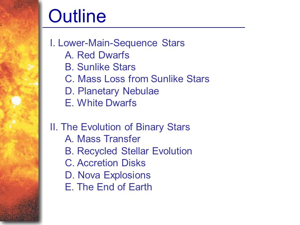 Outline I. Lower-Main-Sequence Stars A. Red Dwarfs B. Sunlike Stars
