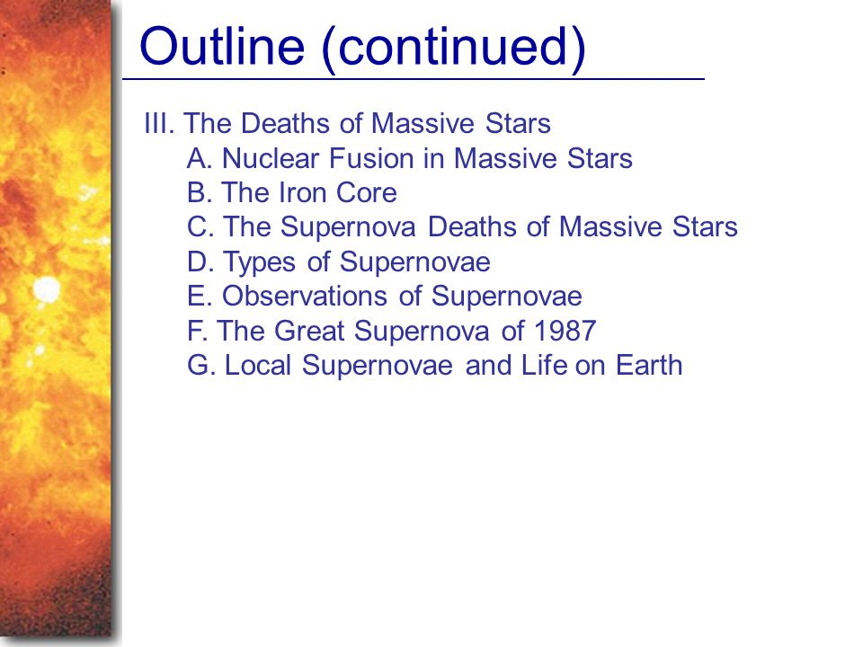 Outline (continued) III. The Deaths of Massive Stars