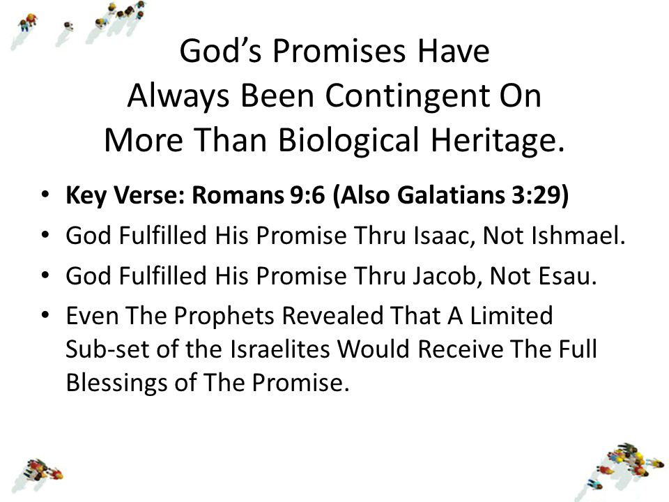 God's Promises Have Always Been Contingent On More Than Biological Heritage.