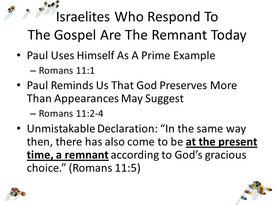 Israelites Who Respond To The Gospel Are The Remnant Today