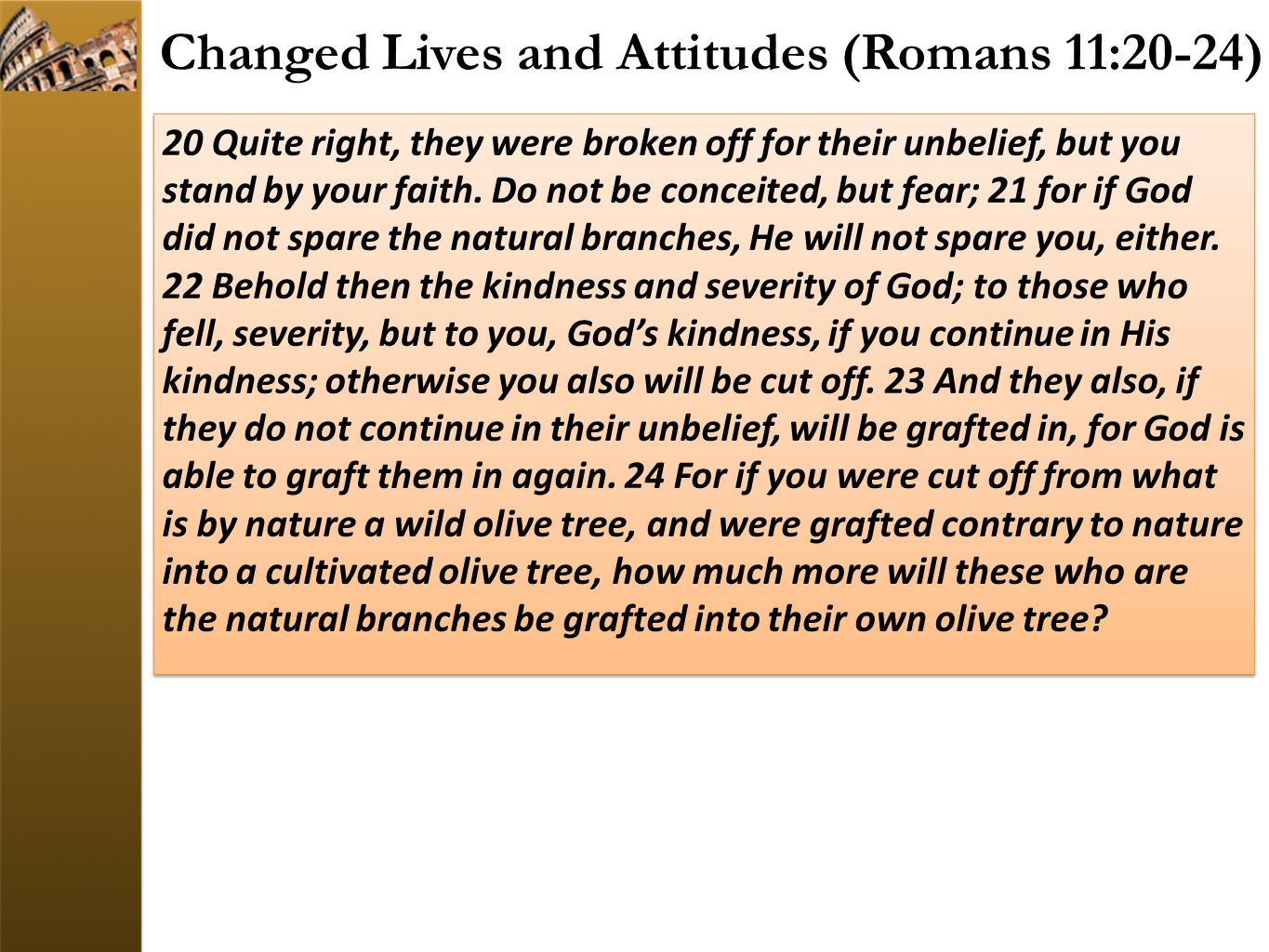 Changed Lives and Attitudes (Romans 11:20-24)
