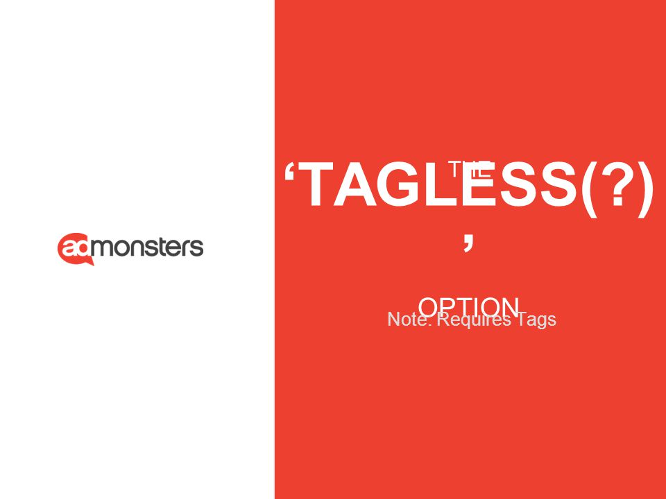 'TAGLESS( )' OPTION THE