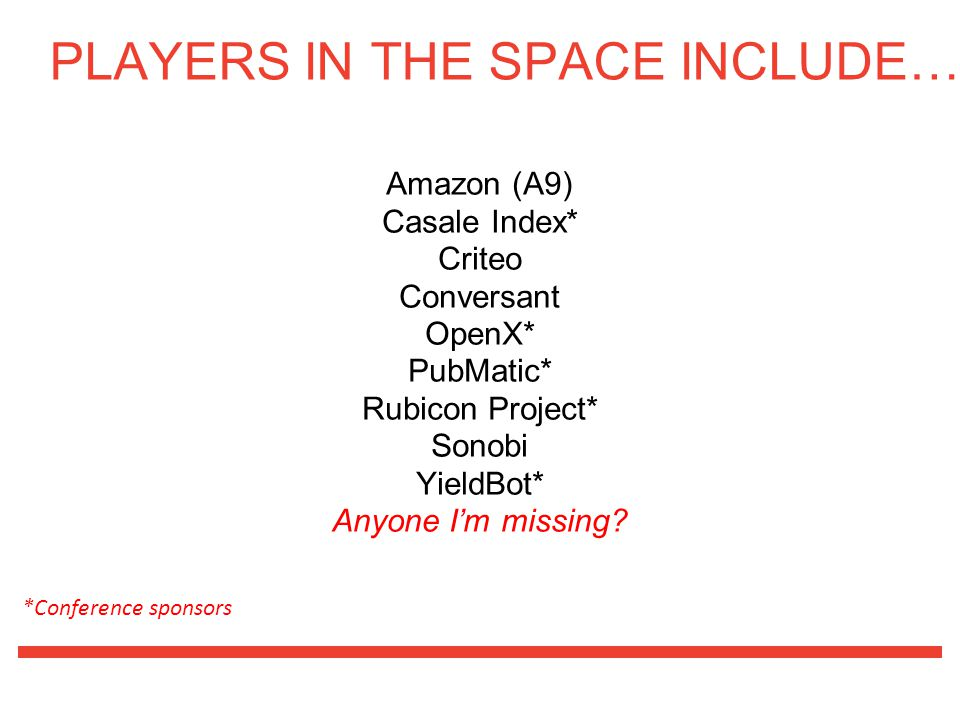 PLAYERS IN THE SPACE INCLUDE…