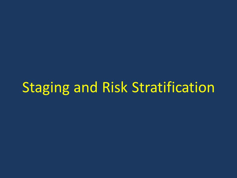 Staging and Risk Stratification
