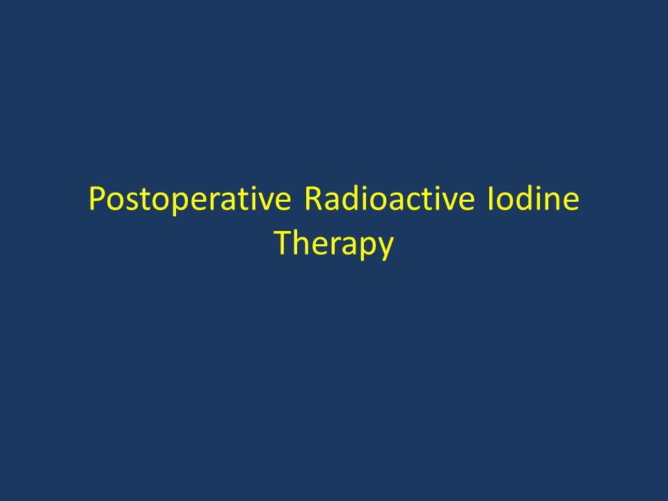 Postoperative Radioactive Iodine Therapy