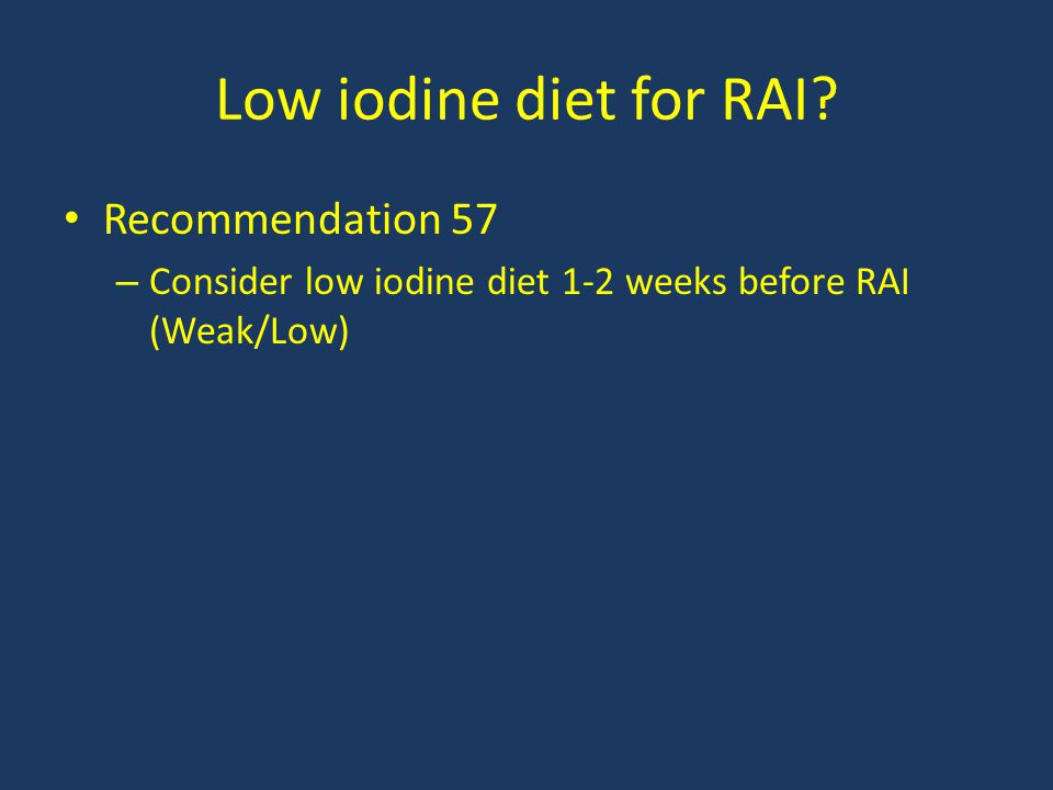 Low iodine diet for RAI Recommendation 57