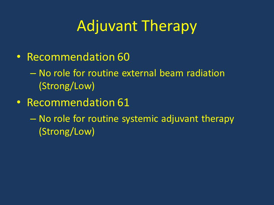 Adjuvant Therapy Recommendation 60 Recommendation 61