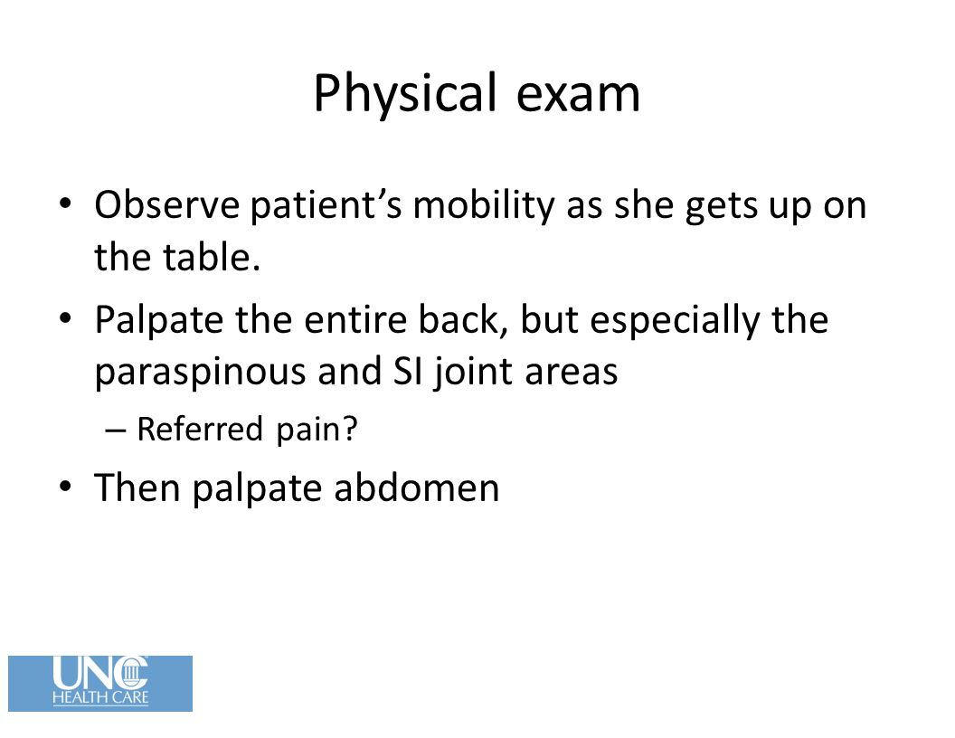 Physical exam Observe patient's mobility as she gets up on the table.