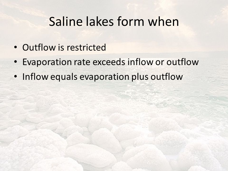 Saline lakes form when Outflow is restricted