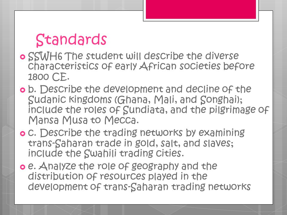 Standards SSWH6 The student will describe the diverse characteristics of early African societies before 1800 CE.
