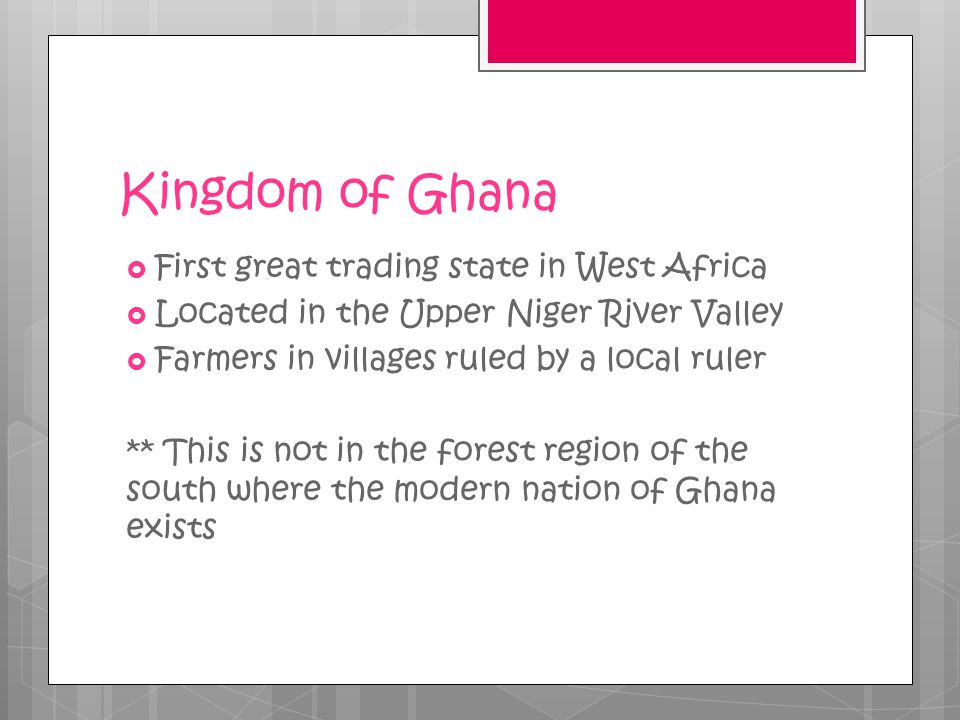 Kingdom of Ghana First great trading state in West Africa