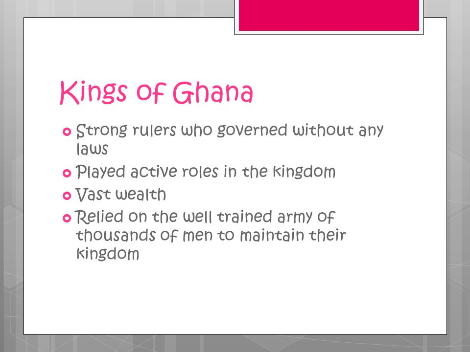 Kings of Ghana Strong rulers who governed without any laws