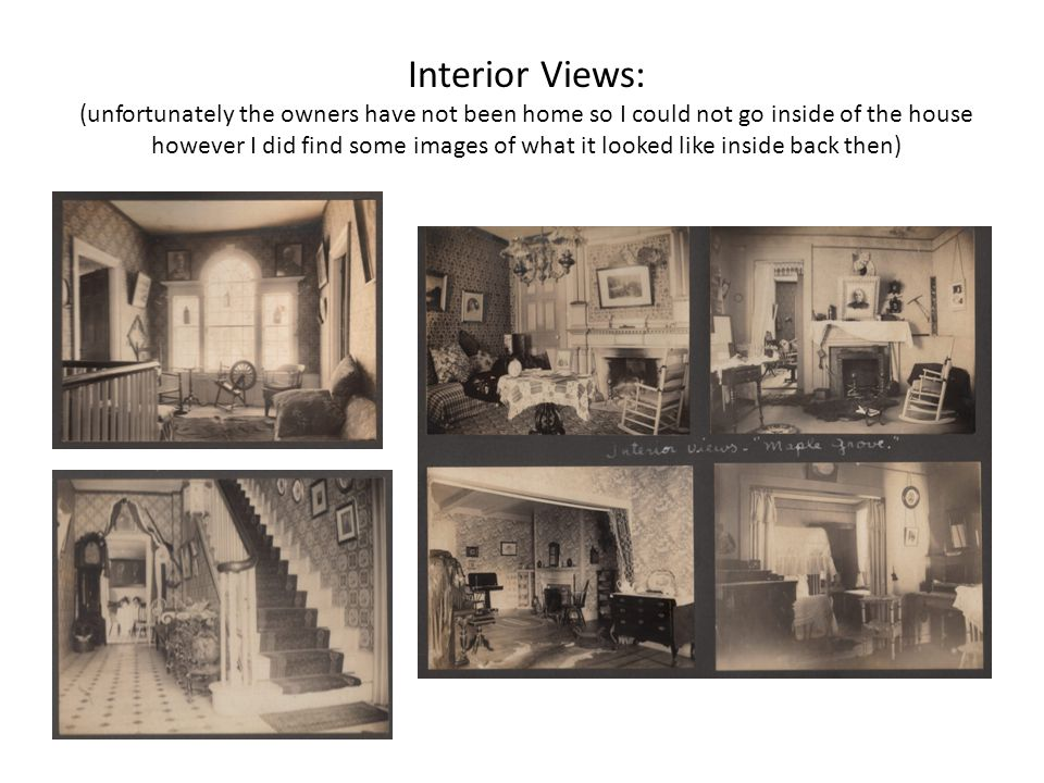 Interior Views: (unfortunately the owners have not been home so I could not go inside of the house however I did find some images of what it looked like inside back then)