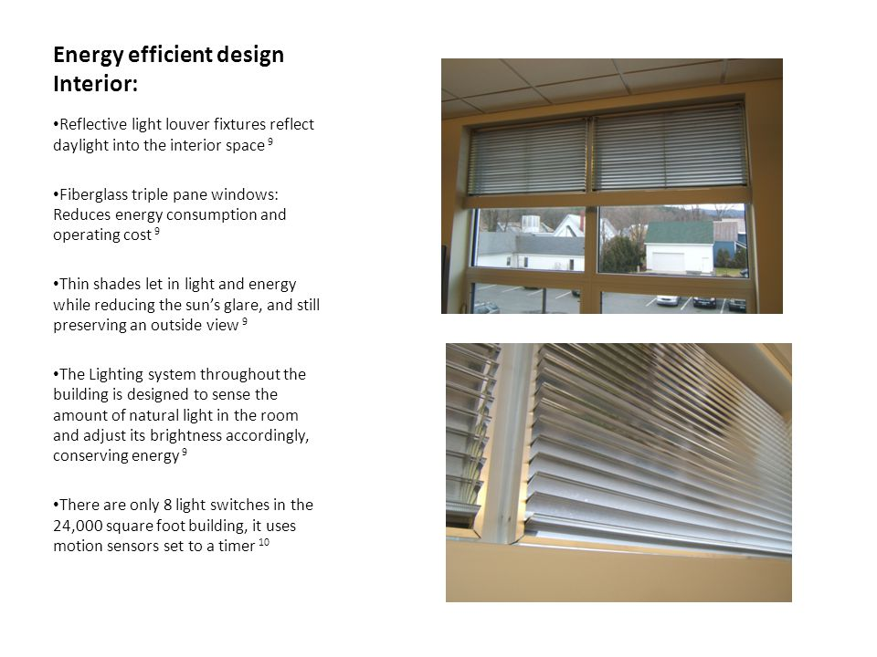Energy efficient design Interior: