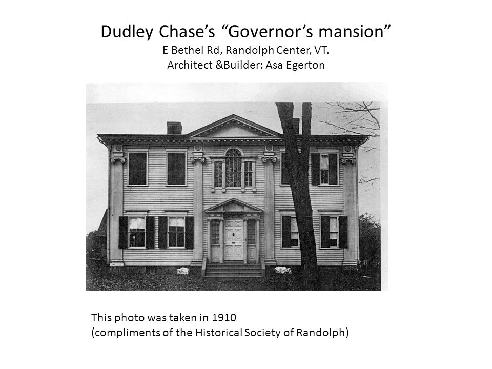 Dudley Chase's Governor's mansion E Bethel Rd, Randolph Center, VT