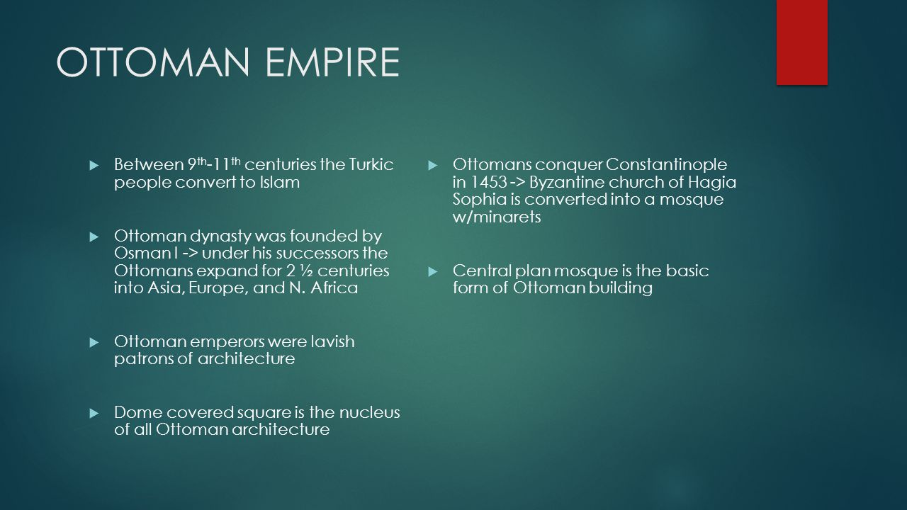 OTTOMAN EMPIRE Between 9th-11th centuries the Turkic people convert to Islam.