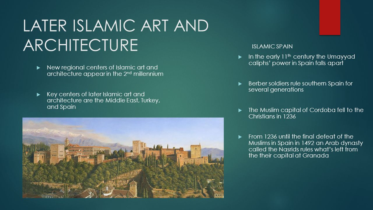 LATER ISLAMIC ART AND ARCHITECTURE