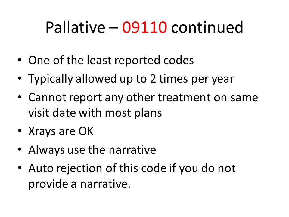 Pallative – 09110 continued One of the least reported codes